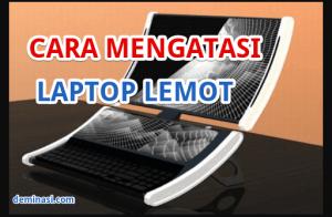 cara-mengatasi-laptop-lemot